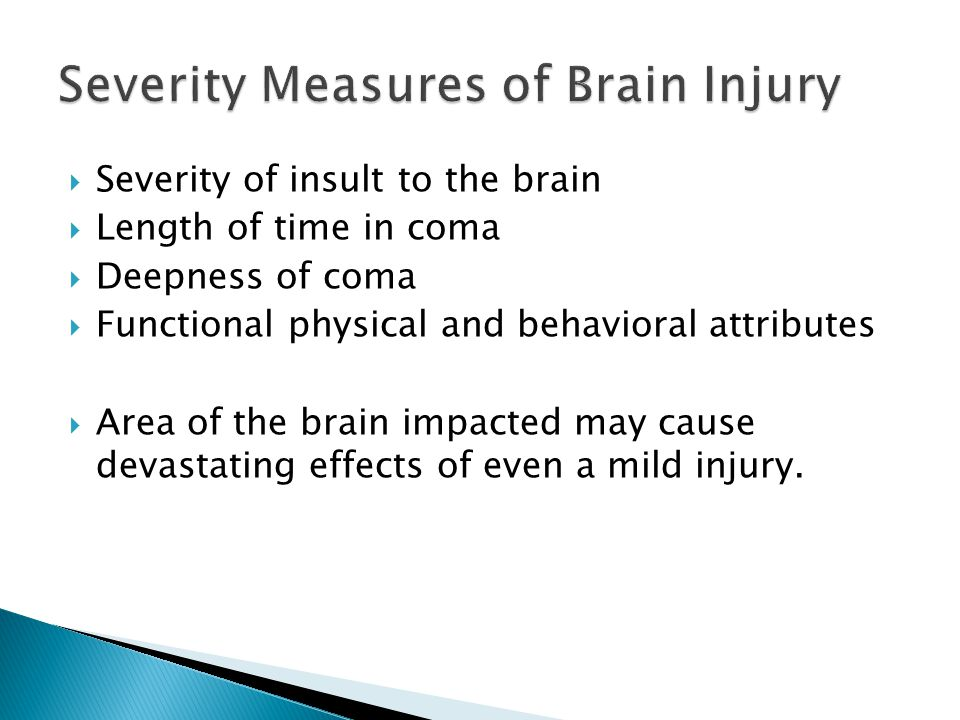  Brain Injury Check List  http://www.headinjury.com/checktbi.htm http://www.headinjury.com/checktbi.htm  Then, on a scale of 0 to 4 rate the effect of the impairment on you during the past 24 hours.