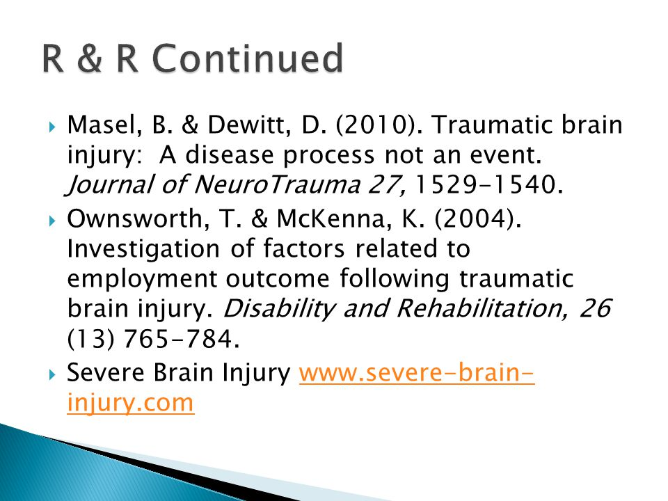  Masel, B. & Dewitt, D. (2010). Traumatic brain injury: A disease process not an event.