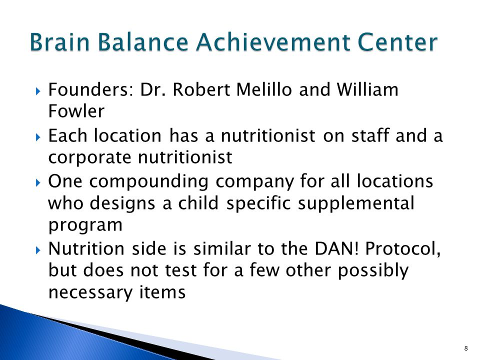  Founders: Dr. Robert Melillo and William Fowler  Each location has a nutritionist on staff and a corporate nutritionist  One compounding company f