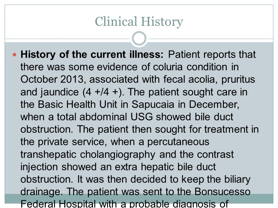 Clinical History Early pathological history: denies hypertension, diabetes mellitus and other comorbidities.
