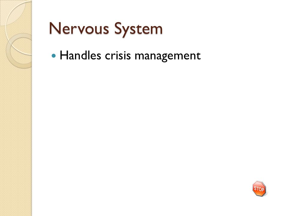 Nervous System Handles crisis management