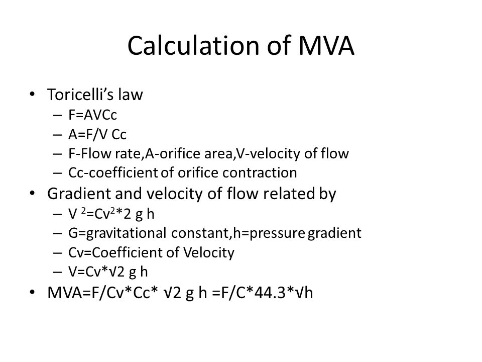 Calculation of MVA Toricelli's law – F=AVCc – A=F/V Cc – F-Flow rate,A-orifice area,V-velocity of flow – Cc-coefficient of orifice contraction Gradien