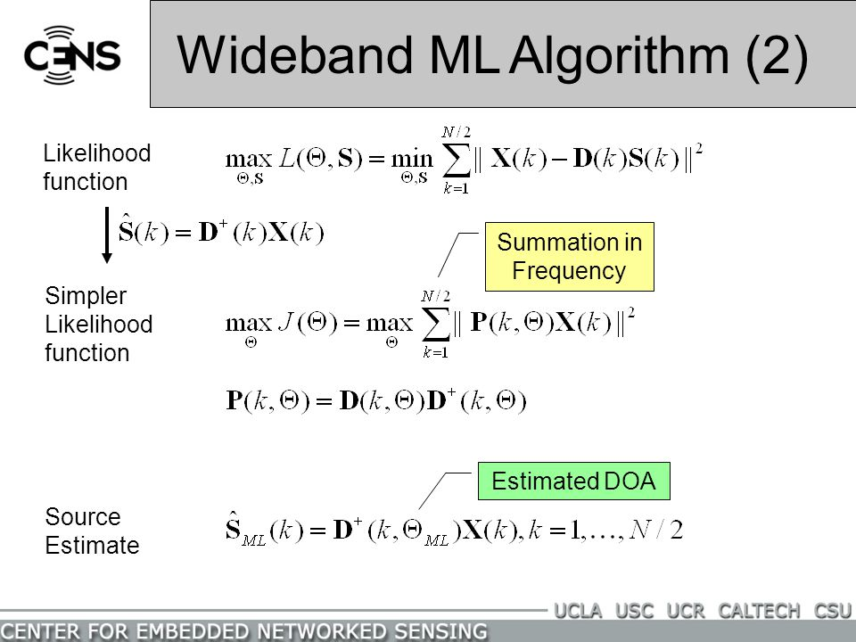 Wideband AML Algorithm (1) Data Model FFT Freq Domain Model Likelihood function WGN Each column is a steering vector for each source