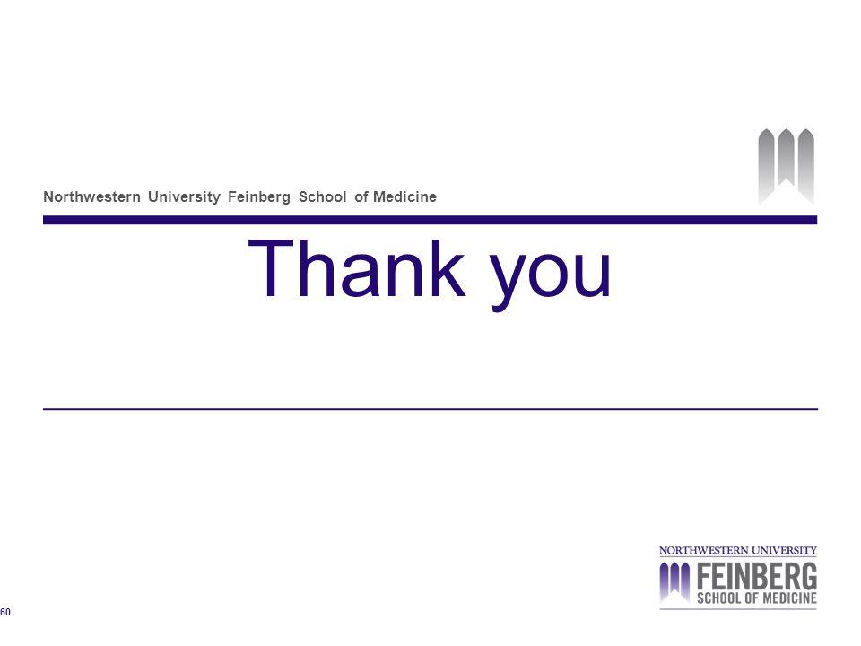 Northwestern University Feinberg School of Medicine Thank you 60
