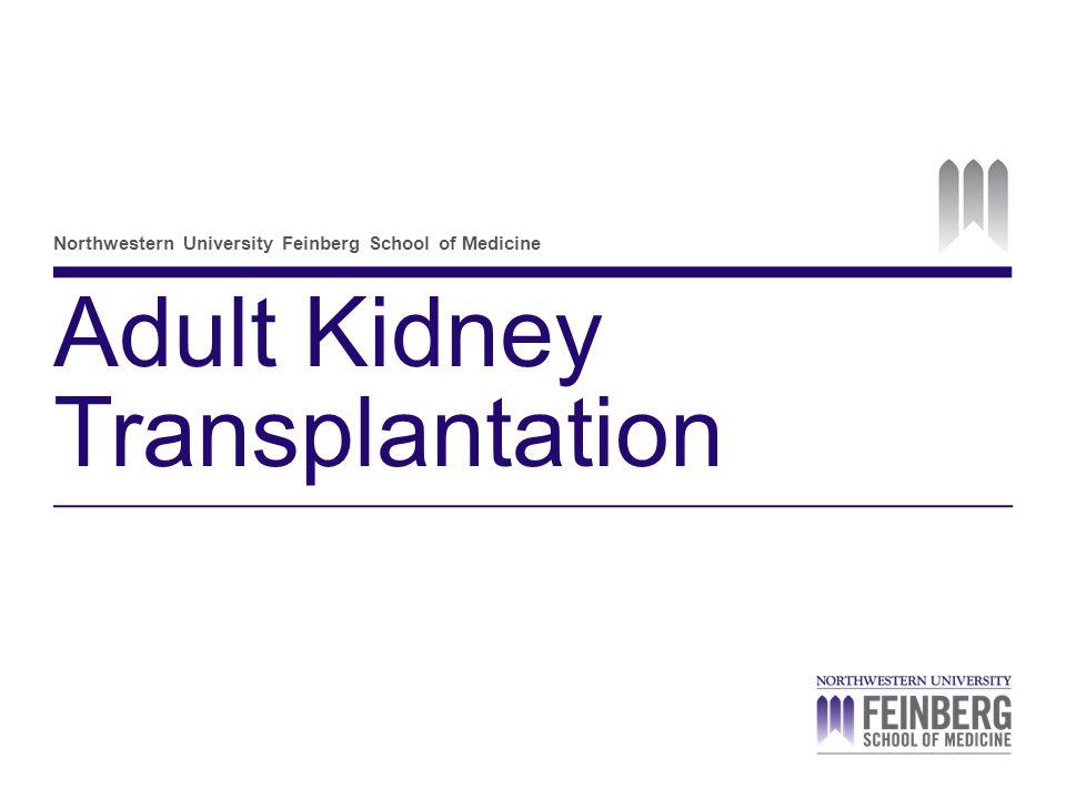Northwestern University Feinberg School of Medicine Adult Kidney Transplantation