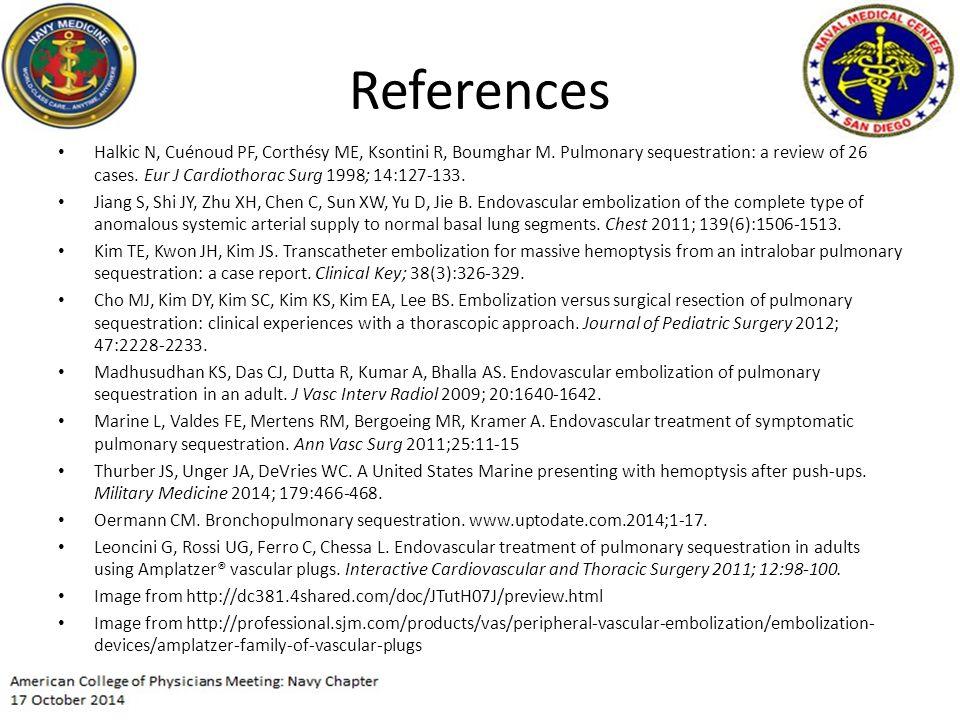 References Halkic N, Cuénoud PF, Corthésy ME, Ksontini R, Boumghar M.