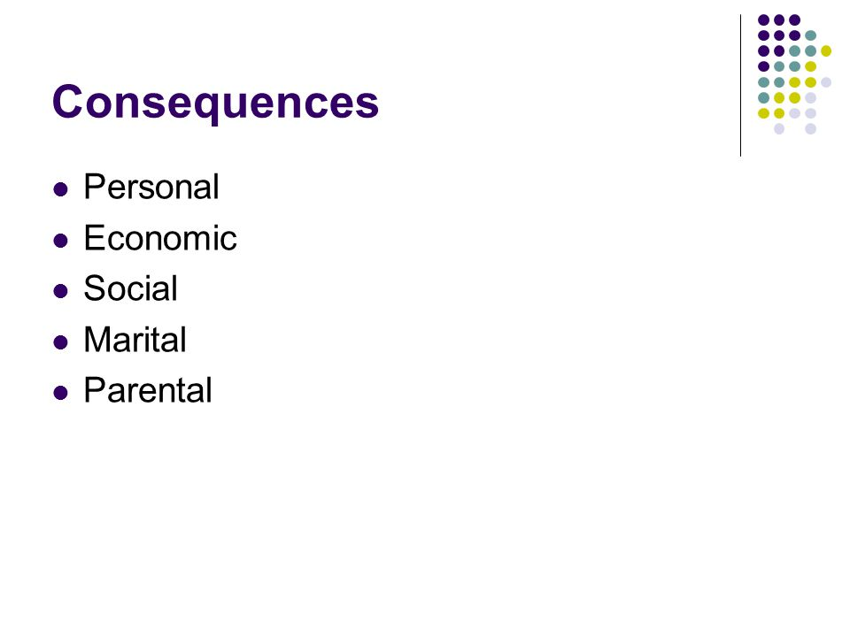 Consequences Personal Economic Social Marital Parental