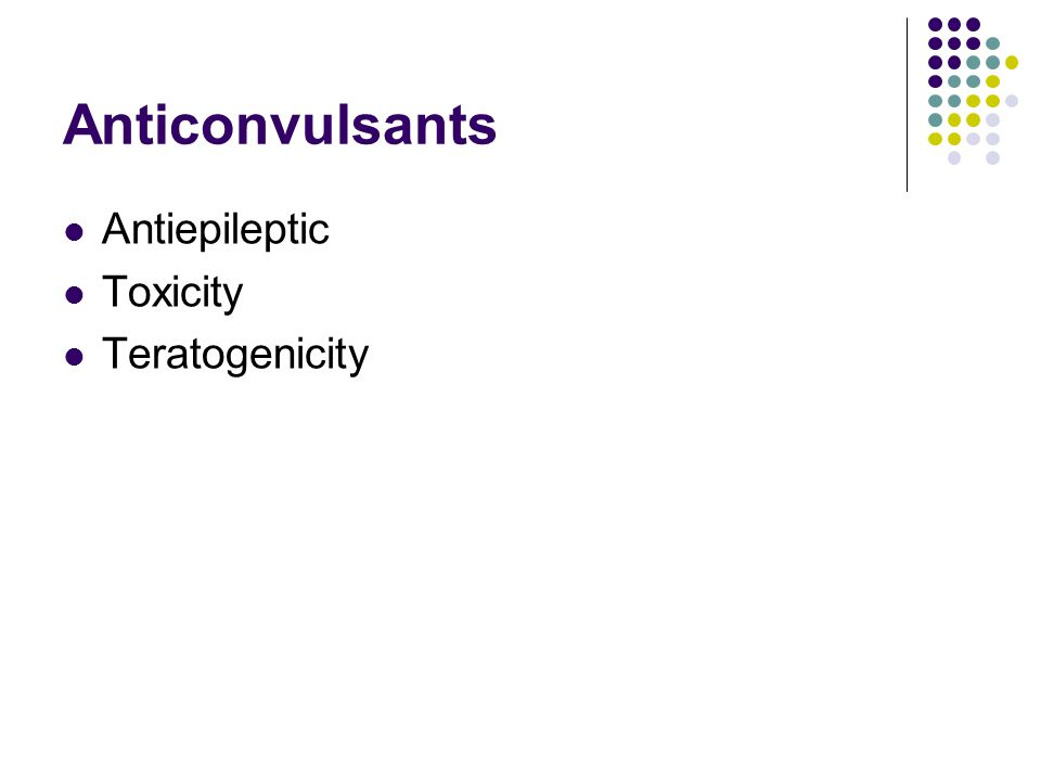 Anticonvulsants Antiepileptic Toxicity Teratogenicity