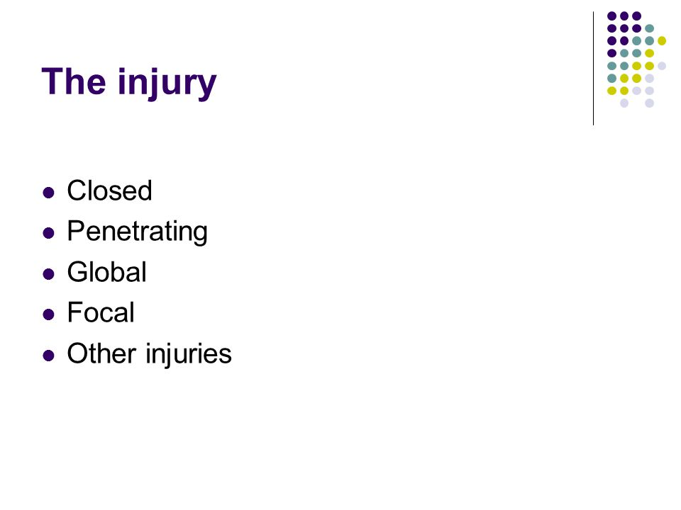 The injury Closed Penetrating Global Focal Other injuries