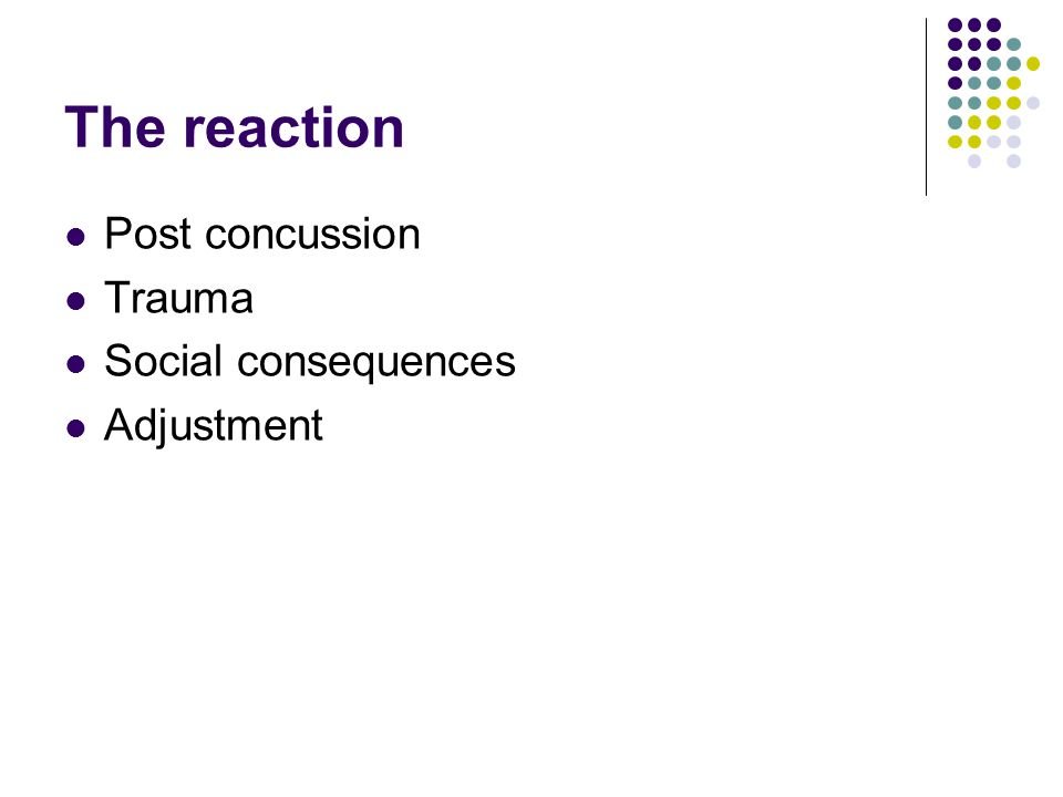 The reaction Post concussion Trauma Social consequences Adjustment