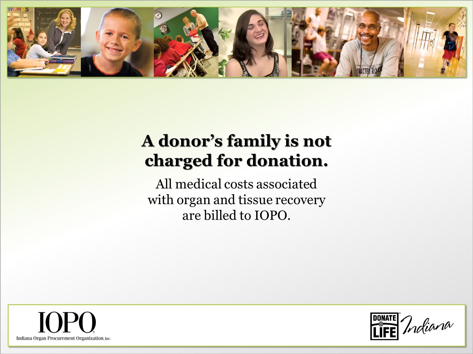 A donor's family is not charged for donation.