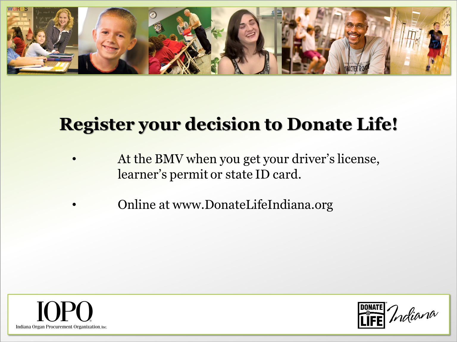 Register your decision to Donate Life.