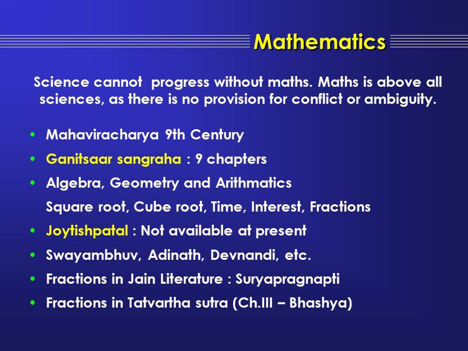 Mahaviracharya 9th Century Ganitsaar sangraha : 9 chapters Algebra, Geometry and Arithmatics Square root, Cube root, Time, Interest, Fractions Joytish