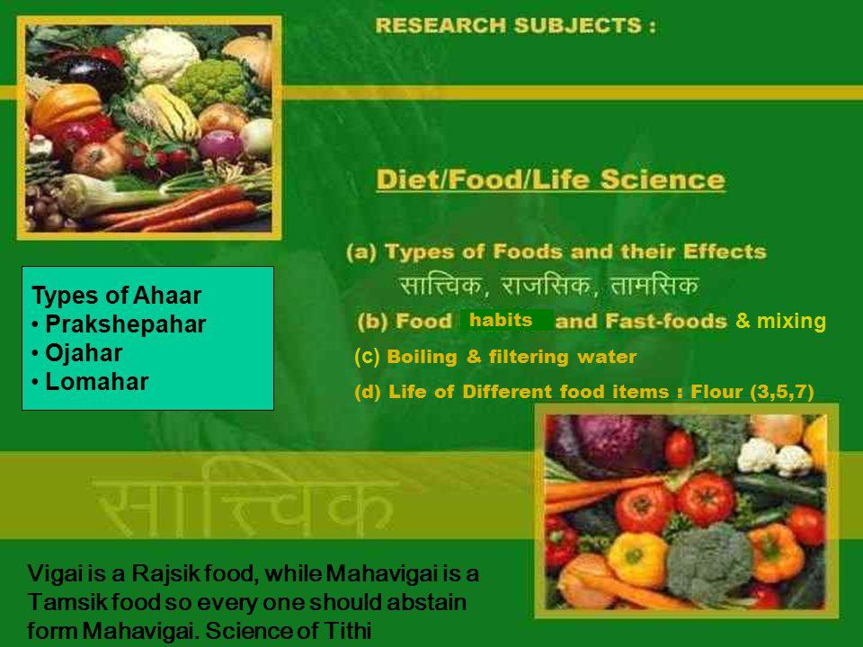 Vigai is a Rajsik food, while Mahavigai is a Tamsik food so every one should abstain form Mahavigai. Science of Tithi habits Types of Ahaar Prakshepah