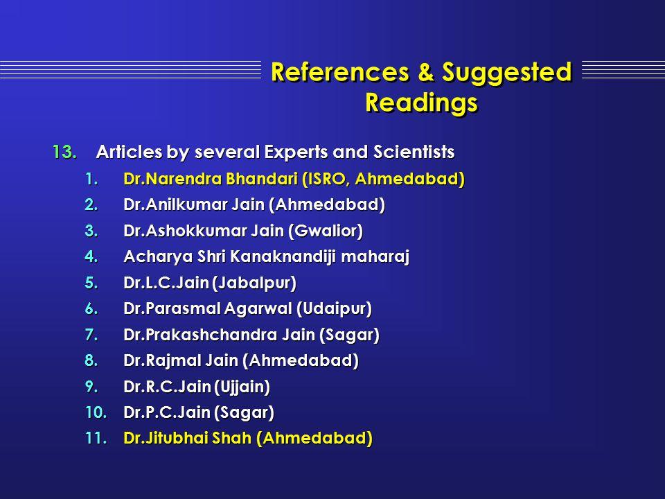 13.Articles by several Experts and Scientists 1.Dr.Narendra Bhandari (ISRO, Ahmedabad) 2.Dr.Anilkumar Jain (Ahmedabad) 3.Dr.Ashokkumar Jain (Gwalior)
