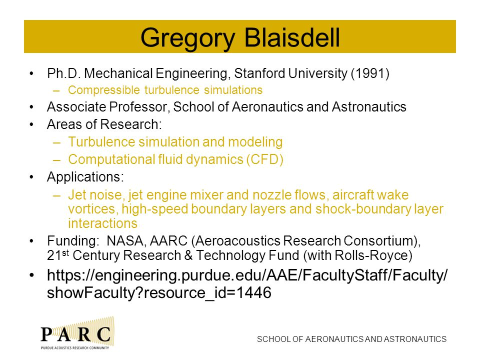 SCHOOL OF AERONAUTICS AND ASTRONAUTICS Gregory Blaisdell Ph.D.