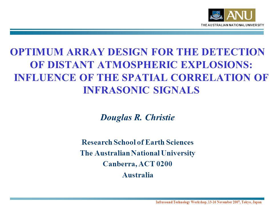 THE AUSTRALIAN NATIONAL UNIVERSITY Infrasound Technology Workshop, 13-16 November 2007, Tokyo, Japan Array-Averaged Correlation Coefficients Predicted by the Mack and Flinn Model Procedure: 1.