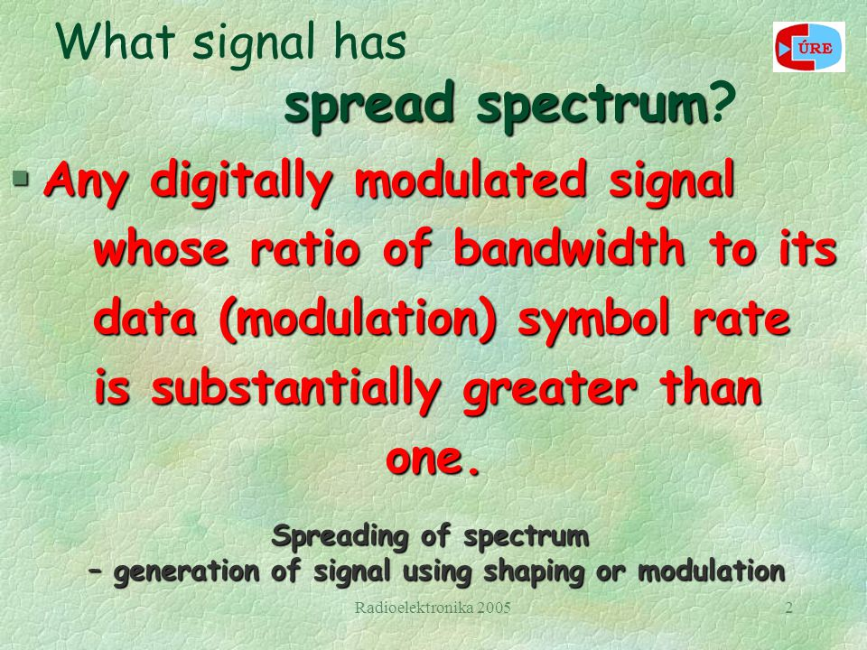 Radioelektronika 20052 spread spectrum What signal has spread spectrum.