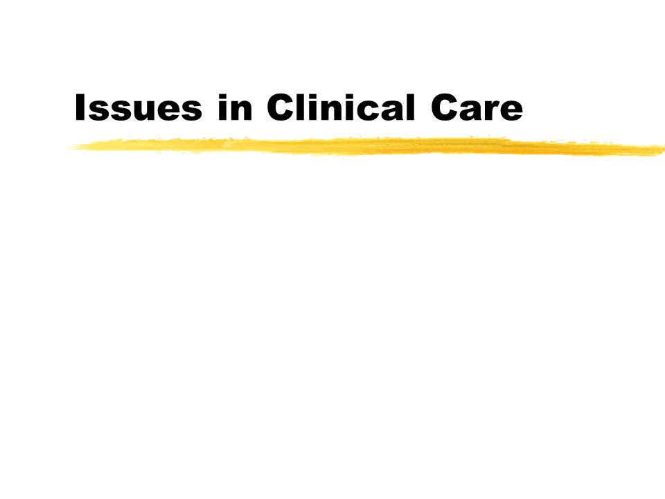 Issues in Clinical Care
