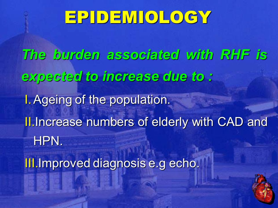 The burden associated with RHF is expected to increase due to : I.Ageing of the population.