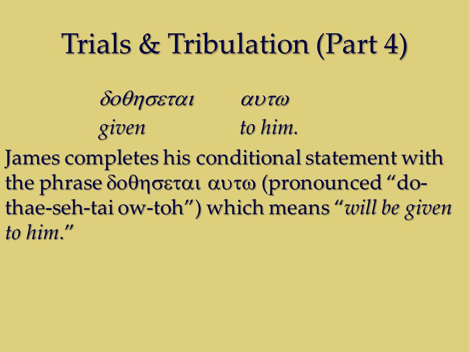 Trials & Tribulation (Part 4)  given to him.