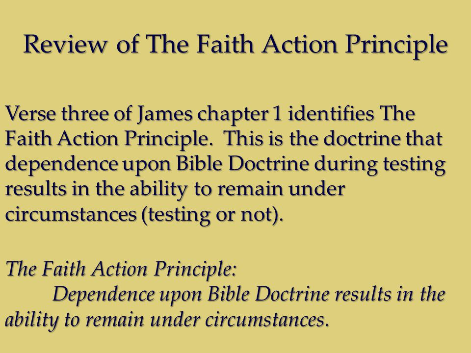 Review of The Faith Action Principle Verse three of James chapter 1 identifies The Faith Action Principle.