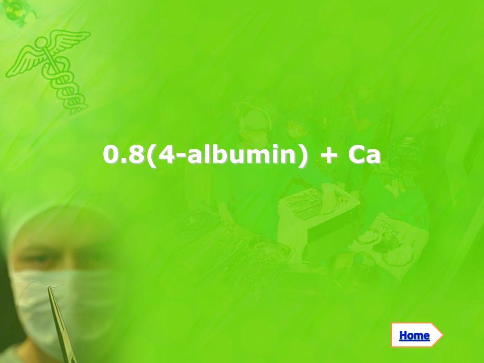 0.8(4-albumin) + Ca