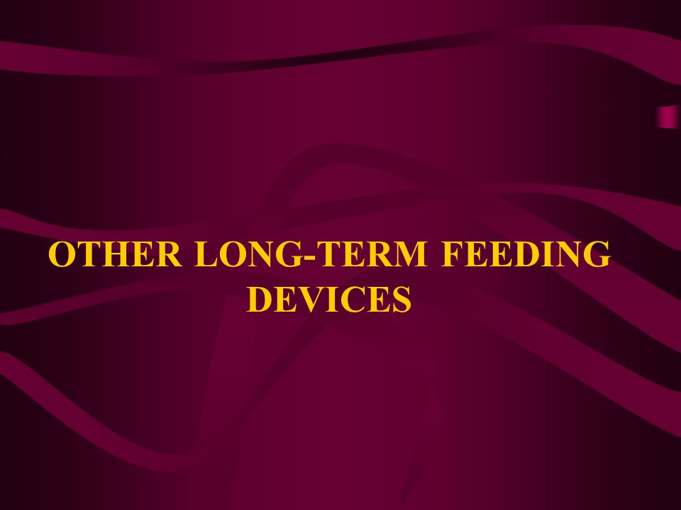 OTHER LONG-TERM FEEDING DEVICES
