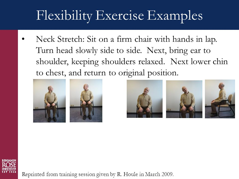 Flexibility Exercise Examples Neck Stretch: Sit on a firm chair with hands in lap.