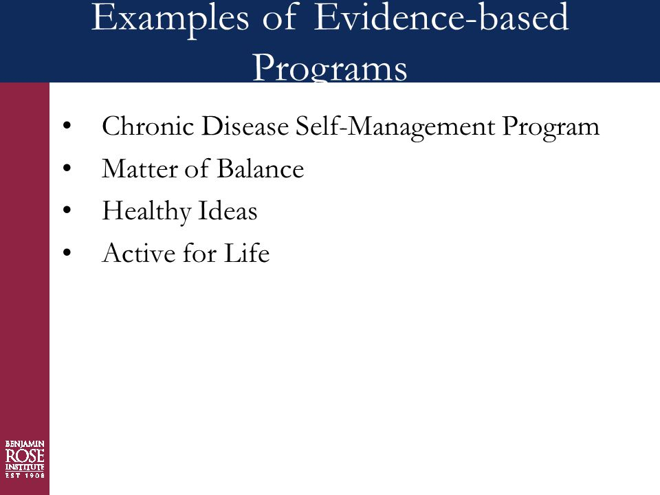 Chronic Disease Self-Management Program Matter of Balance Healthy Ideas Active for Life Examples of Evidence-based Programs