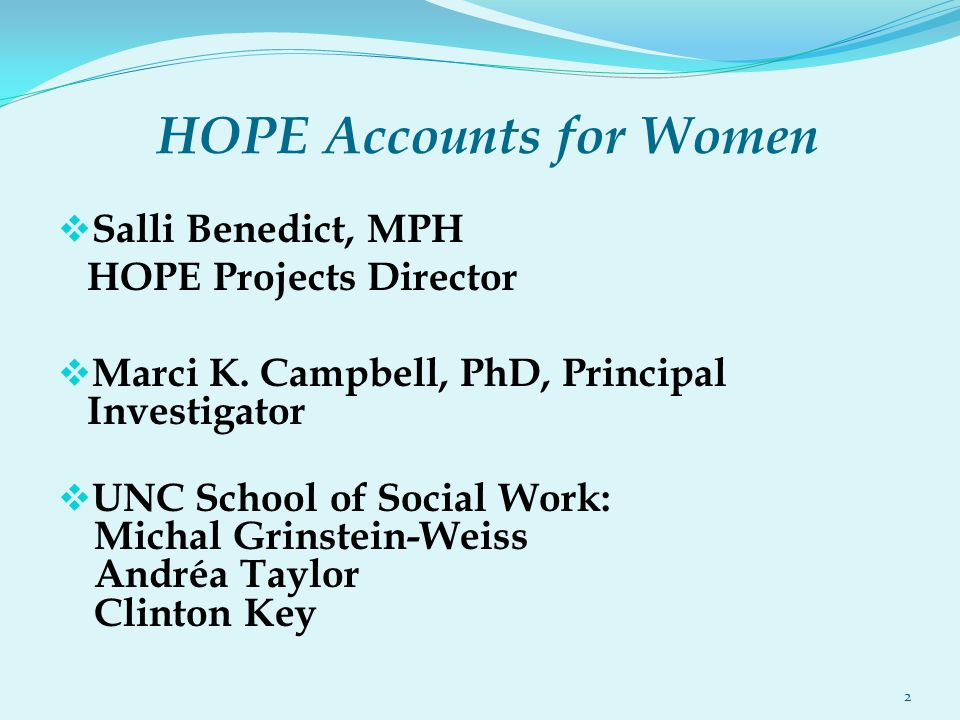 HOPE Accounts for Women  Salli Benedict, MPH HOPE Projects Director  Marci K.