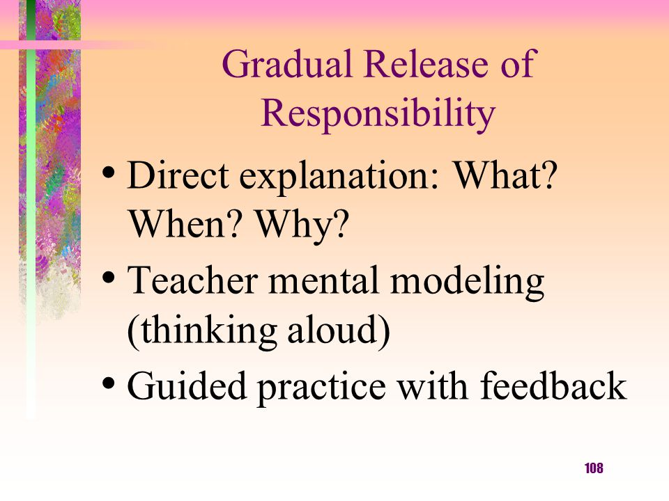 108 Gradual Release of Responsibility Direct explanation: What.