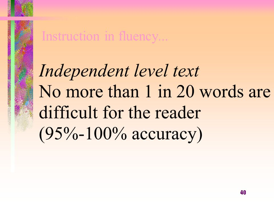 40 Instruction in fluency...