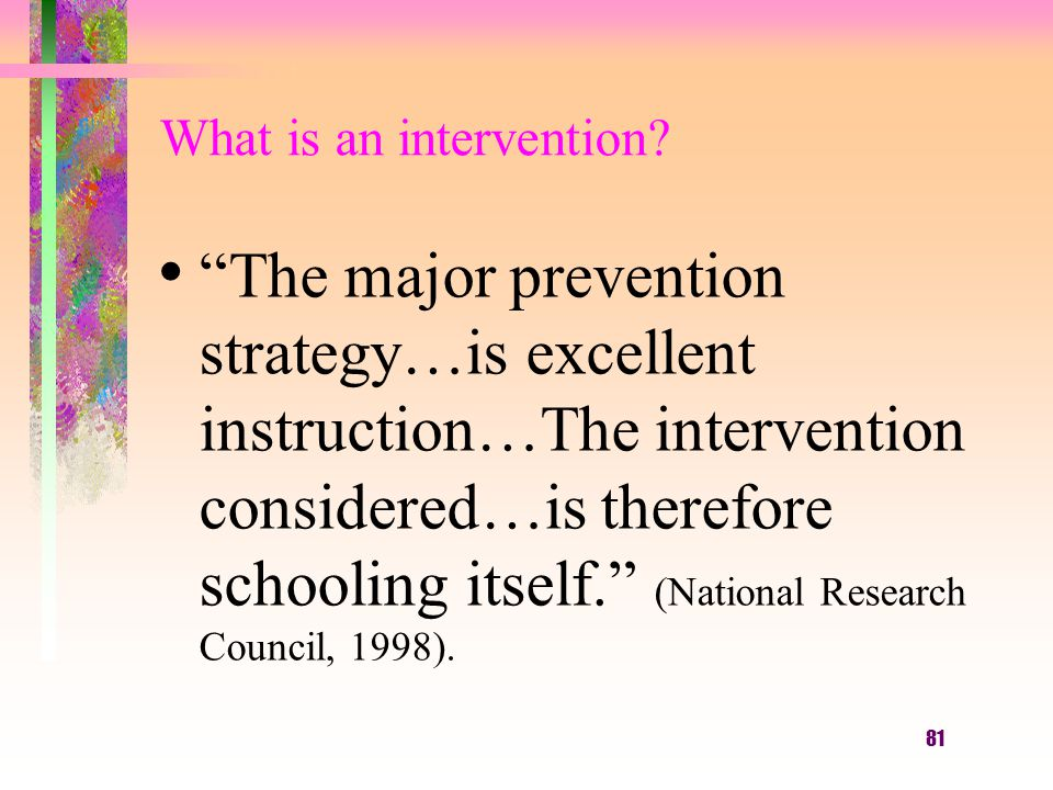81 What is an intervention.
