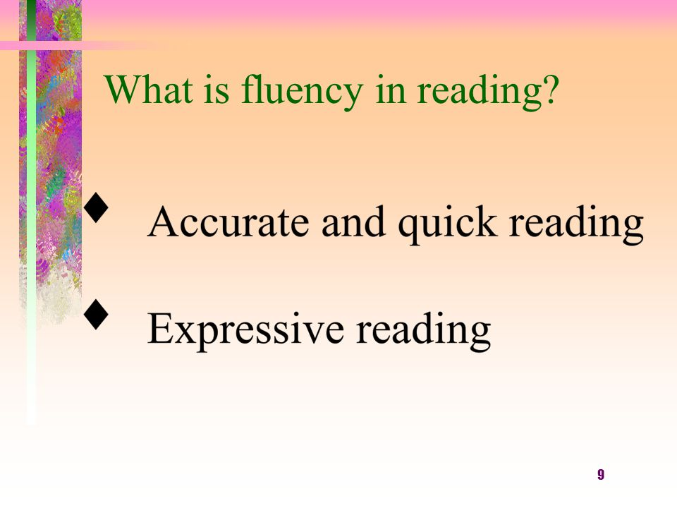 9 What is fluency in reading?