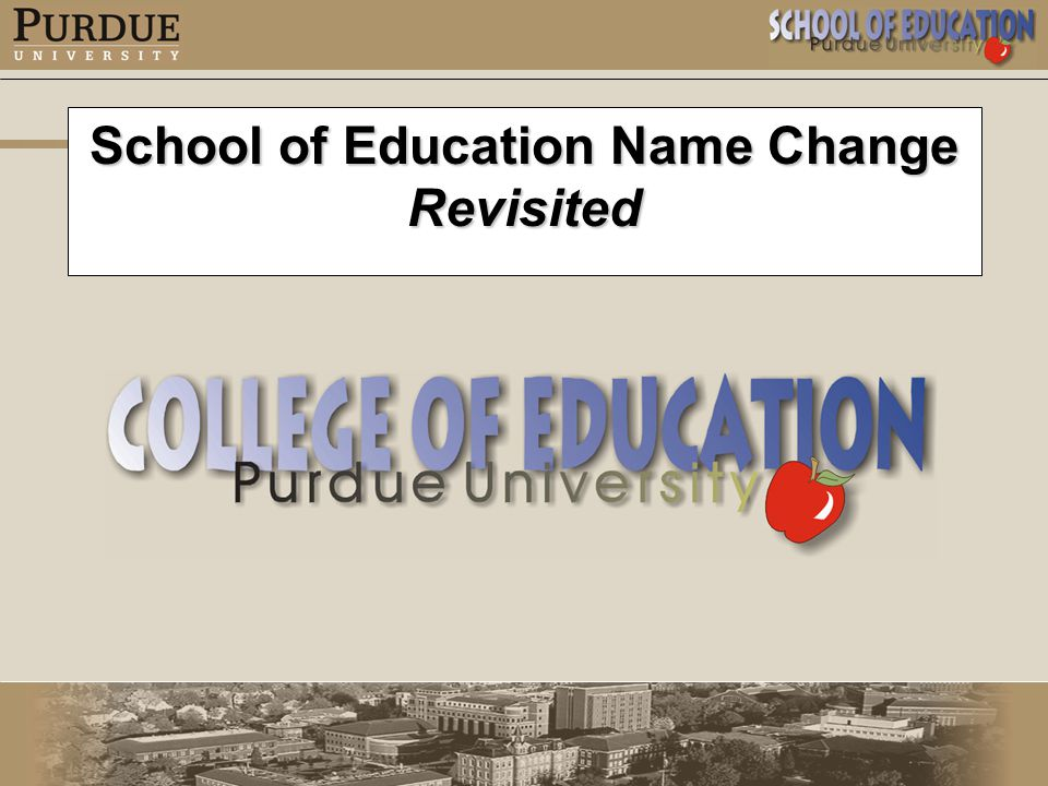 School of Education Name Change Revisited