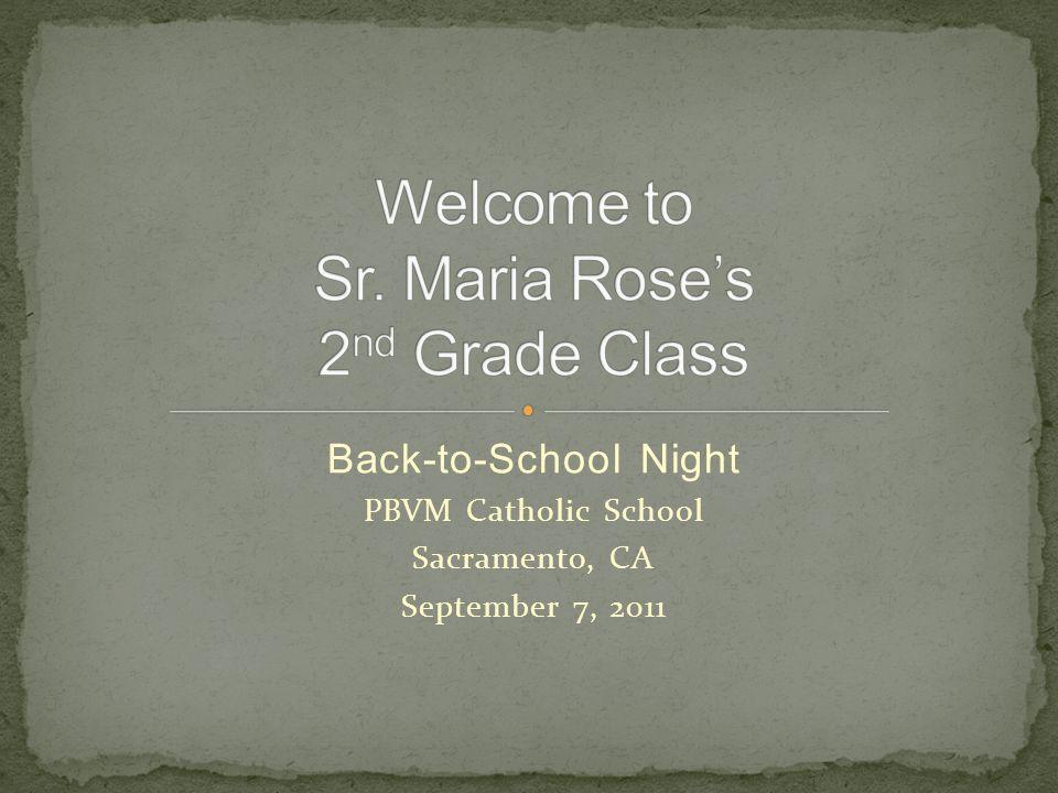 Back-to-School Night PBVM Catholic School Sacramento, CA September 7, 2011