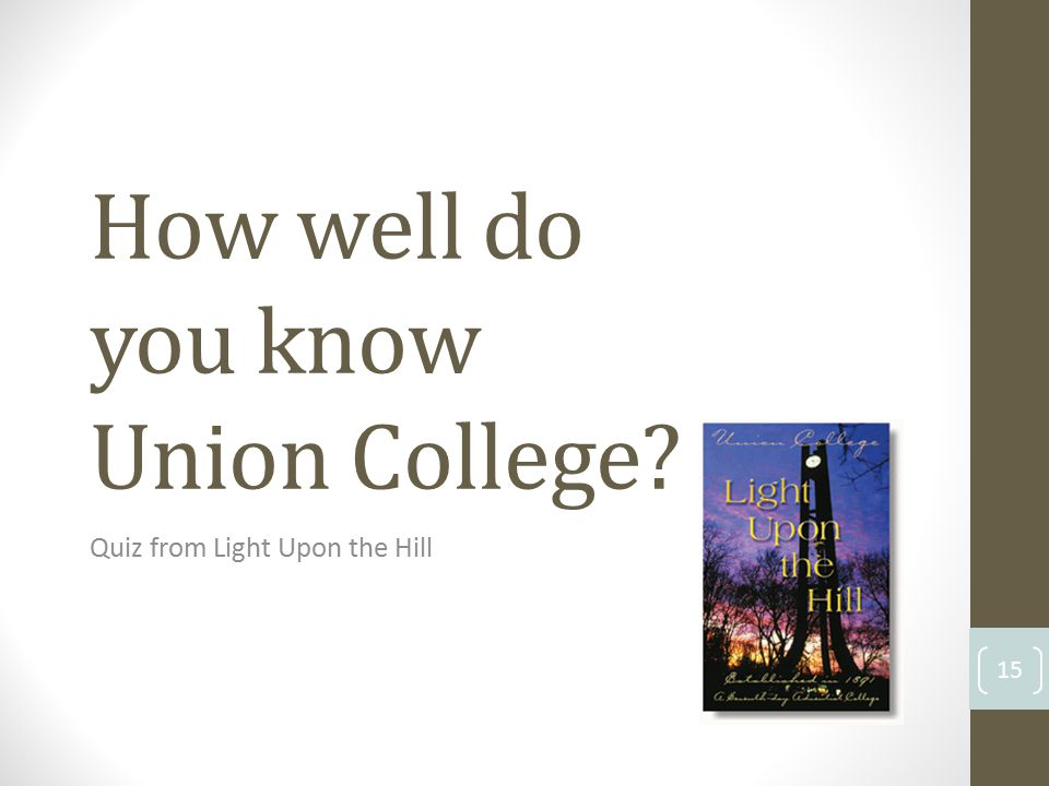 How well do you know Union College? Quiz from Light Upon the Hill 15