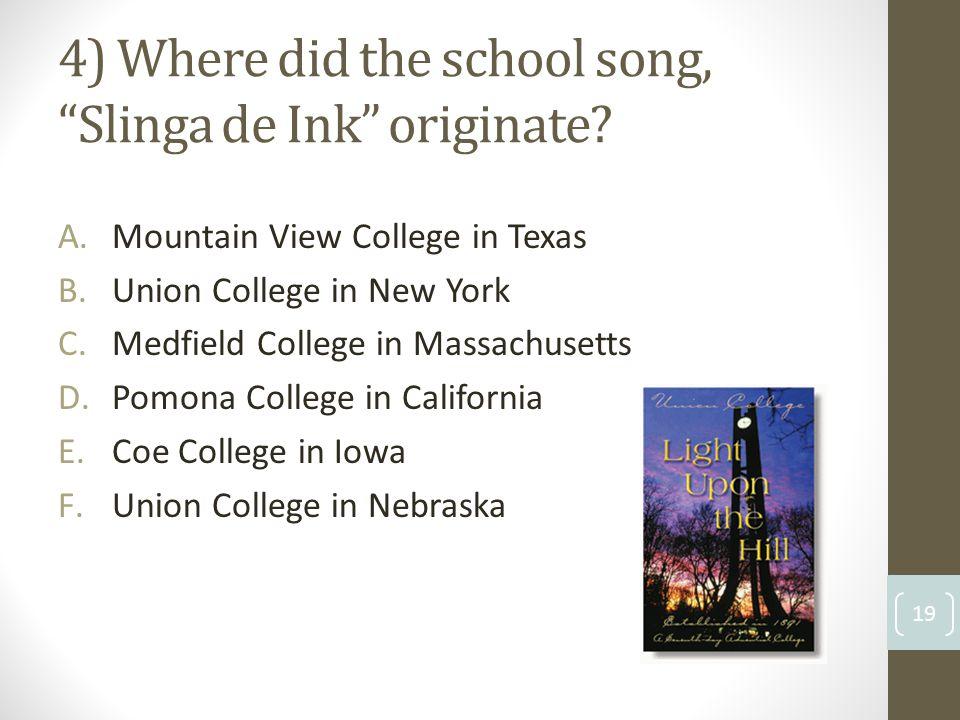 4) Where did the school song, Slinga de Ink originate.
