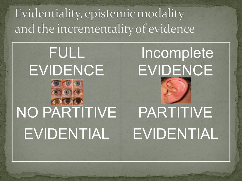 FULL EVIDENCE Incomplete EVIDENCE NO PARTITIVE EVIDENTIAL PARTITIVE EVIDENTIAL