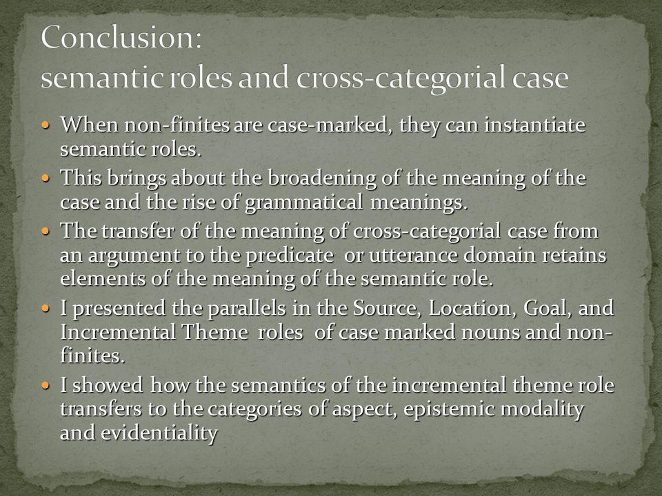 When non-finites are case-marked, they can instantiate semantic roles.