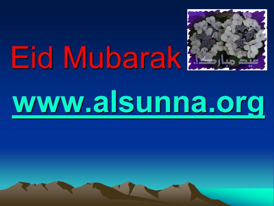 Eid Mubarak www.alsunna.org
