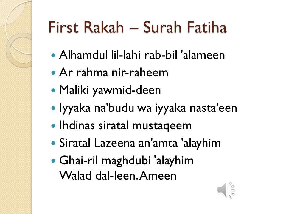First Rakah Allaahu Akbar Subhana Kal-lah hum-ma wabi hamdika wata- bara kasmuka wata ala jad-duka wala ilaha ghyruka.