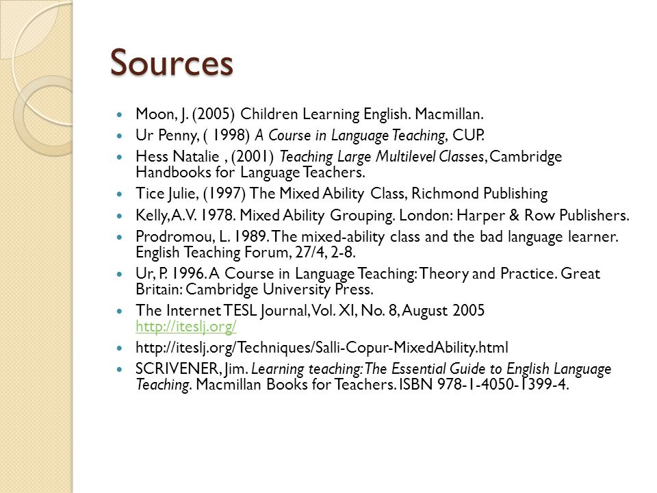 Sources Moon, J. (2005) Children Learning English.
