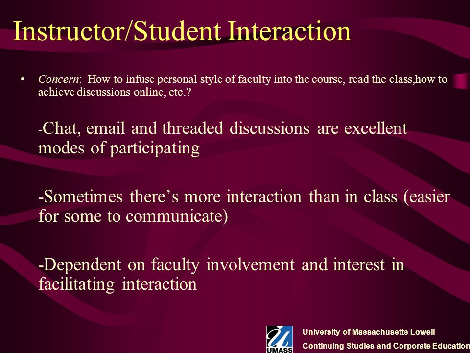 Instructor/Student Interaction Concern: How to infuse personal style of faculty into the course, read the class,how to achieve discussions online, etc