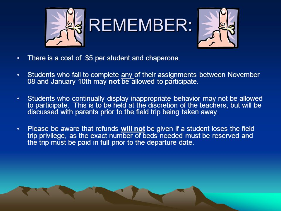 REMEMBER: There is a cost of $5 per student and chaperone.