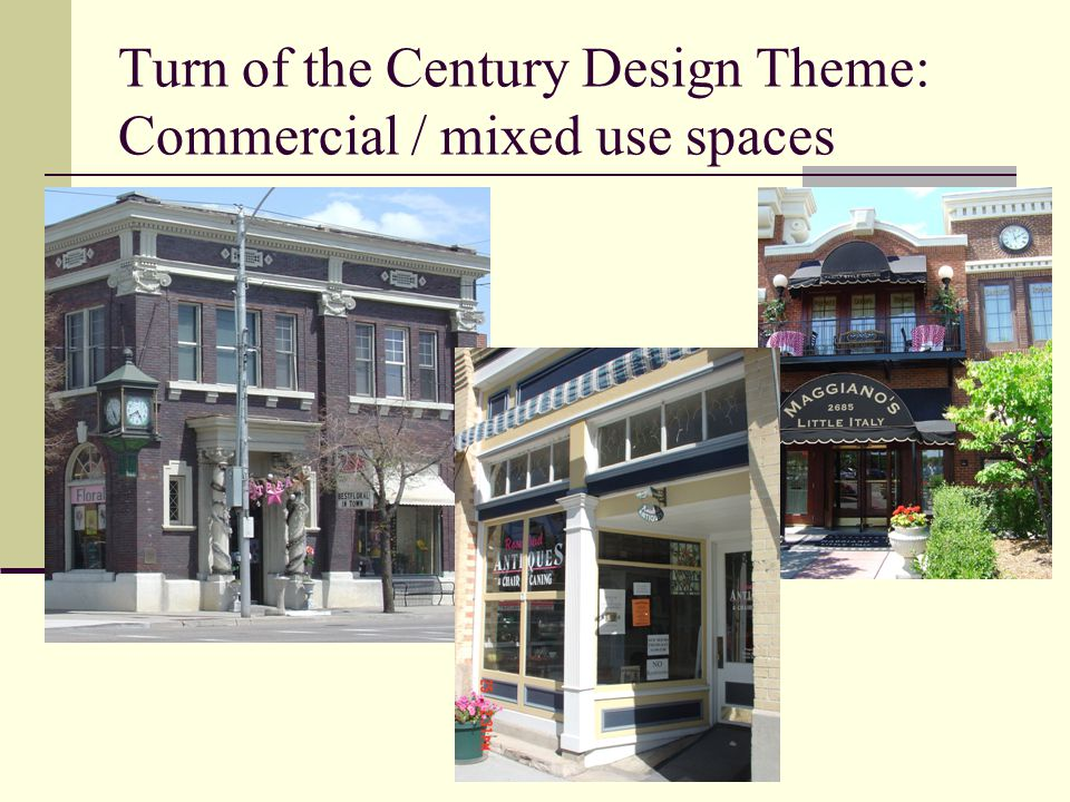 Turn of the Century Design Theme: Commercial / mixed use spaces