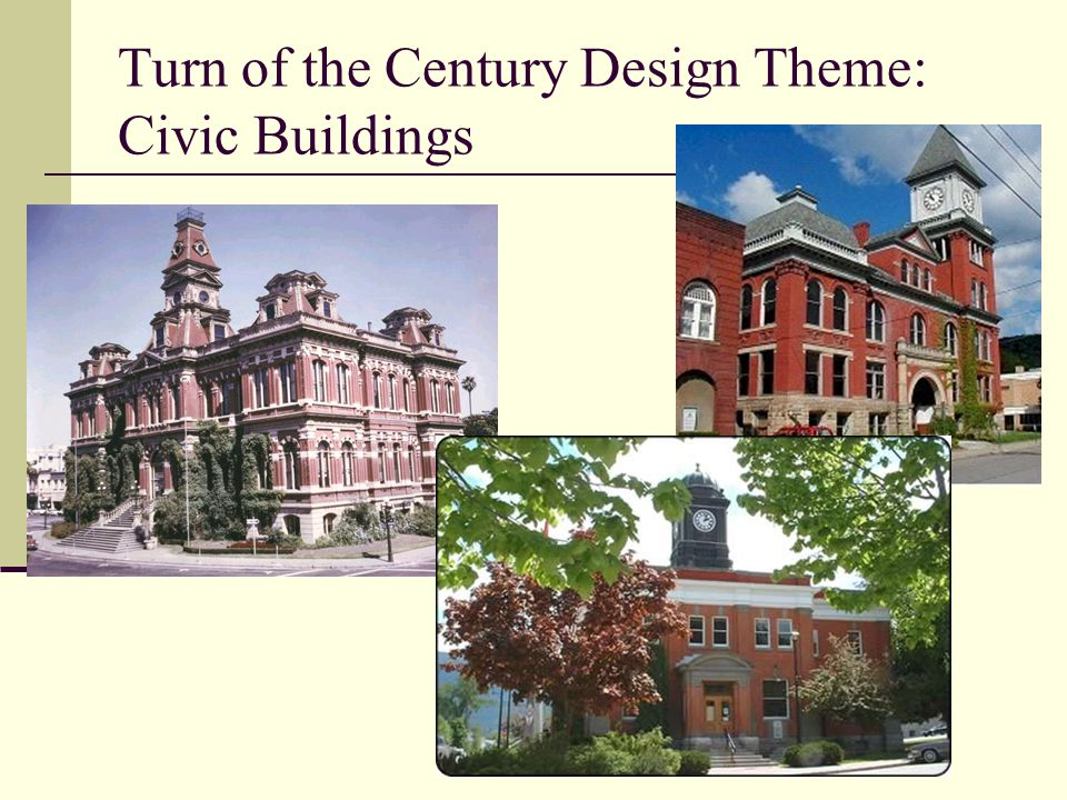 Turn of the Century Design Theme: Civic Buildings