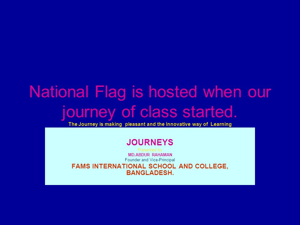 National Flag is hosted when our journey of class started.
