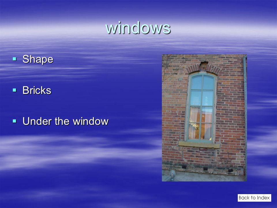 windows  Shape  Bricks  Under the window